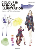 Colour in Fashion Illustration Drawing and Painting Techniques
