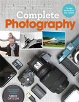 Complete Photography Understand cameras to take, edit and share better photos