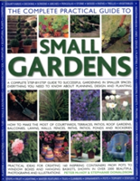 Complete Practical Guide to Small Gardens