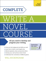 Complete Write a Novel Course Your complete guide to mastering the art of novel writing