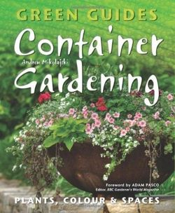 Container Gardening: Plants, Colour & Spaces