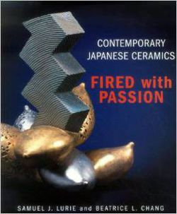 Contemporary Japanese Ceramics: Fired with Passion