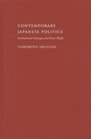 Contemporary Japanese Politics Institutional Changes and Power Shifts