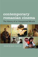 Contemporary Romanian Cinema The History of an Unexpected Miracle