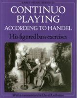 Continuo Playing According to Handel His Figured Bass Exercises. With a Commentary