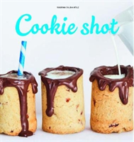 Cookie Shots Over 30 exciting edible shot recipes