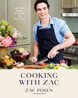 Cooking with Zac : Recipes From Rustic to Refined