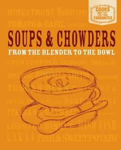 Cook's Favourites : Soups & Chowders