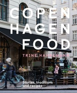 Copenhagen Food Stories, traditions and recipes