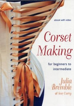Corset Making For Beginners to Intermediate