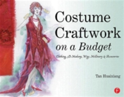 Costume Craftwork on a Budget Clothing, 3-D Makeup, Wigs, Millinery & Accessories