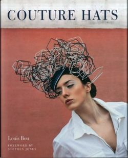 Couture Hats : From the Outrageous to the Refined