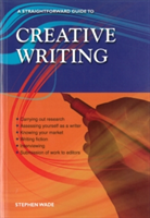 Creative Writing A Straightforward Guide