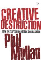 Creative destruction How to start an economic renaissance