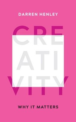Creativity : Why It Matters