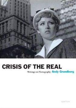 Crisis of the Real: Writings on Photography