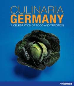 Culinaria Germany : A Celebration of Food and Tradition