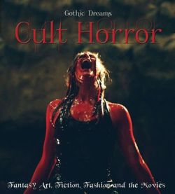 Cult Horror: Fantasy Art, Fiction & The Movies