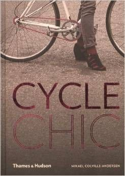 Cycle Chic. Mikael Colville-Andersen