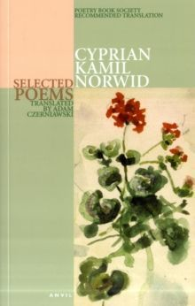 Cyprian Kamil Norwid: Selected Poems by Cyprian Norwid