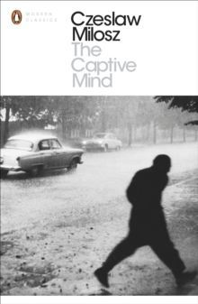 Czeslaw Milosz. The Captive Mind (Modern Classics)