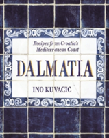 Dalmatia Recipes from Croatia's Mediterranean Coast