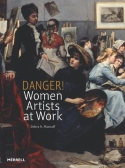 Danger! Women Artists at Work