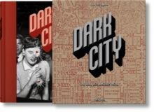 Dark City. The Real Los Angeles Noir