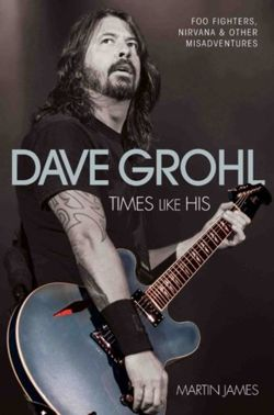 Dave Grohl : Times Like His
