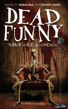 Dead Funny : Horror Stories by Comedians
