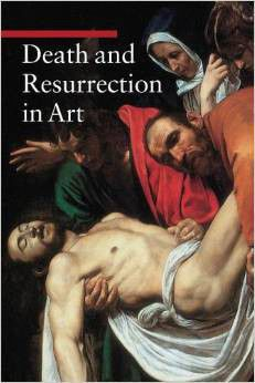 Death and Resurrection in Art (Guide to Imagery)
