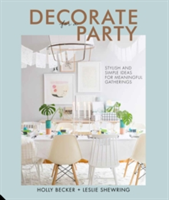 Decorate for a Party Creative Styling Ideas for Gatherings