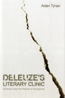 Deleuze's Literary Clinic Criticism and the Politics of Symptoms