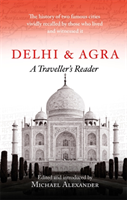 Delhi and Agra A Traveller's Reader