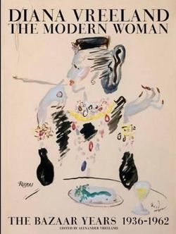 Diana Vreeland. The Modern Woman: The Bazaar Years, 1936-1962