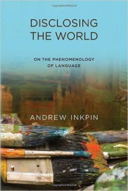 Disclosing the World: On the Phenomenology of Language
