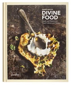 Divine Food: Food Culture and Recipes from Israel and Palestine