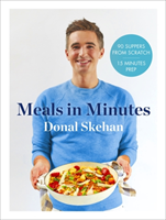 Donal's Meals in Minutes 90 suppers from scratch/15 minutes prep