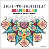 Dot-to-Doodle Mandalas to Draw and Colour