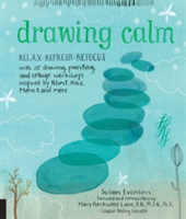 Drawing Calm Relax, refresh, refocus with 20 drawing, painting, and collage workshops inspired by Klimt, Klee, Monet, and more