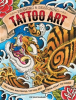 Drawing and Designing Tattoo Art Creating masterful tattoo art from start to finish