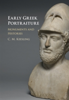 Early Greek Portraiture Monuments and Histories
