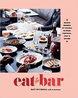 Eat at the Bar: Recipes inspired by travels in Spain, Portugal and beyond