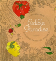 Edible Paradise A Coloring Book of Seasonal Fruits and Vegetables