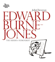 Edward Burne-Jones: Hidden Humorist
