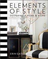 Elements of Style Designing a Home & a Life
