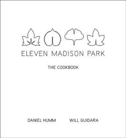 Eleven Madison Park The Cookbook