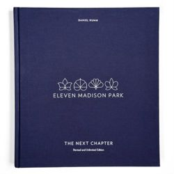 Eleven Madison Park: The Next Chapter : Revised and Unlimited Edition