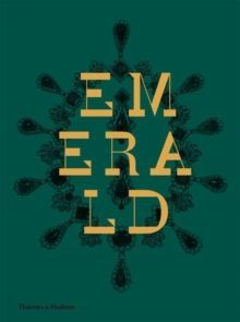 Emerald: 21 Centuries of Jewelled Opulence and Power