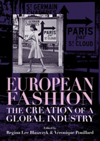 European Fashion The Creation of a Global Industry